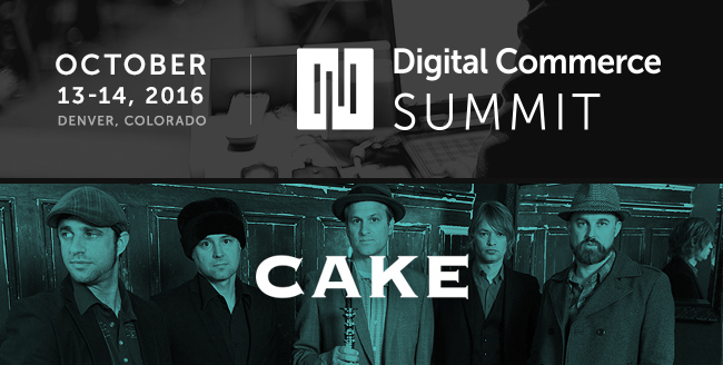 October 13-14, 2016 - Digital Commerce Summit - CAKE