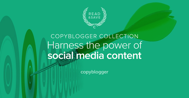 Copyblogger Collection - harness the power of social media content