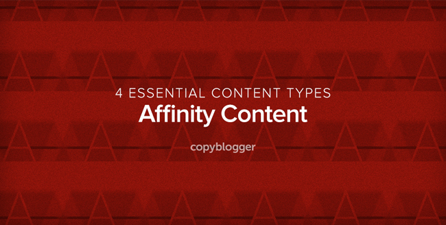 4 Essential Content Types - Affinity Content